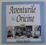 AVENTURILE LUI ORICINE de RICHARD BANDLER , 2007