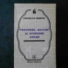 NICOLAE DOBRISAN - PROVERBE, MAXIME SI AFORISME ARABE. Colectia COGITO