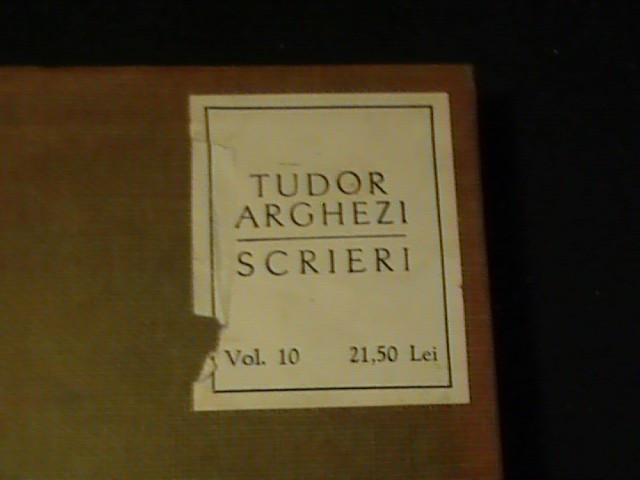 SCRIERI- TUDOR ARGHEZI-VOL-10- IN CASETA-