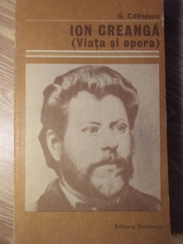 ION CREANGA VIATA SI OPERA - G.CALINESCU