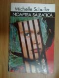 D9 Michelle Schuller - Noaptea salbatica