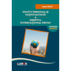 Statut personal şi naţionalitate în dreptul internaţional privat - Aurora CIUCĂ