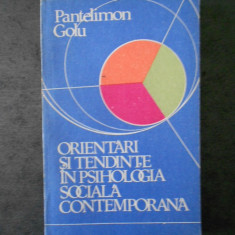 PANTELIMON GOLU - ORIENTARI SI TENDINTE IN PSIHOLOGIA SOCIALA CONTEMPORANA
