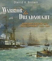 Warrior to Dreadnought: Warship Design and Development 1860-1905 foto