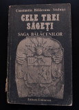 Constantin Bălaceanu Stolnici - Cele trei săgeți (Saga Bălăcenilor)
