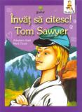 Invat sa citesc! Aventurile lui Tom Sawyer