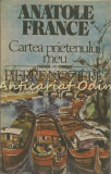 Cumpara ieftin Cartea Prietenului Meu. Pierre Noziere - Anatole France