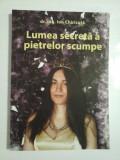 LUME SECRETA A PIETRELOR SCUMPE - DR. ING. ION CHIRICUTA