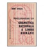 Preliminarii la gramatica rationala a limbii romane vol. I