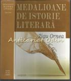 Medalioane De Istorie Literara - Zigu Ornea