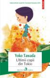 Ultimii copii din Tokio | Yoko Tawada, Polirom
