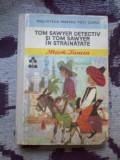 A10 Tom Sawyer detectiv. Tom Sawyer in strainatate - Mark Twain