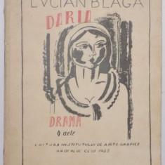 DARIA , DRAMA IN 4 ACTE ED. I de LUCIAN BLAGA , 1925