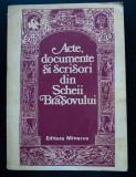 Vasile Oltean (ed.) - Acte, documente și scrisori din Șcheii Brașovului