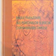 BOLILE PARAZITARE ALE PORCINELOR SI RISCUL CONTAMINARII OMULUI de IRONIM SUTEU...GHEORGHE CRISTEA , 1998