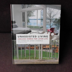 UNASSISTED LIVING, ANGELS HOMES FOR LATER LIFE - WID CHAPMAN, JEFFREY P. ROSENFELD (TEXT IN LIMBA ENGLEZA)
