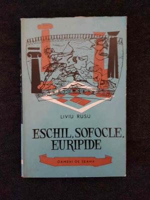 Eschil, Sofocle, Euripide – Liviu Rusu foto