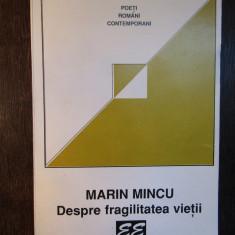 DESPRE FRAGILITATEA VIETII - MARIN MINCU ( DEDICATIE , AUTOGRAF )