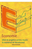 Economie. Ghid de pregatire pentru reusita la examenul de bacalaureat - Mariana Iatagan