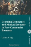 Learning Democracy and Market Economy in Post-Communist Romania/Claudiu D. Tufis