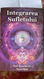 """INTEGRAREA SUFLETULUI /SAL RACHELE,editura ,,PROXIMA MUNDI""""2013"""