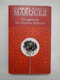 DRAGOSTEA IN VREMEA HOLEREI - Gabriel Garcia Marquez