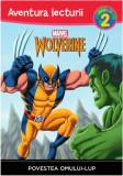 Marvel. Wolverine. Povestea Omului-Lup. Aventura lecturii (nivelul 2)