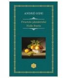 Fructele pamantului. Noile fructe | Andre Gide