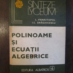 POLINOAME SI ECUTII ALGEBRICE-L.PANAITOPOL