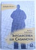 INTOARCEREA LUI CASANOVA de ARTHUR SCHNITZLER , 2006