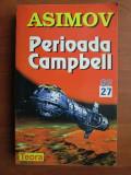 ISAAC ASIMOV - PERIOADA CAMPBELL (ANTOLOGIE DE POVESTIRI SCIENCE-FICTION)