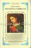 Cumpara ieftin Povestea Corbului - Vasile Marcu