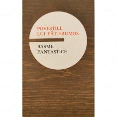 Povestile lui Fat-Frumos: basme fantastice - Seria Mesterul Manole