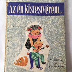Az en kistestverem..., Tasnadi Eva, R. Szabo, carte in limba maghiara, pt copii