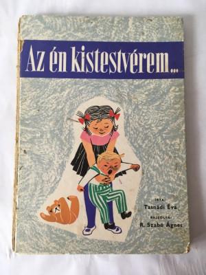 Az en kistestverem..., Tasnadi Eva, R. Szabo, carte in limba maghiara, pt copii foto