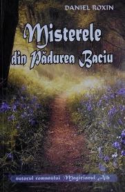 Misterele din Padurea Baciu  -  Daniel Roxin