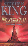 Carte in limba engleza: Stephen King - Wolves of Calla ( in stare noua )