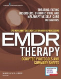 Eye Movement Desensitization and Reprocessing (Emdr) Therapy Scripted Protocols and Summary Sheets: Treating Eating Disorders, Chronic Pain and Malada