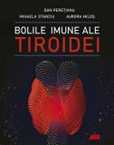 Bolile imune ale tiroidei/Dan Peretianu
