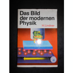 HELMUT LINDNER - DAS BILD DER MODERNEN PHYSIK (limba germana, 1973)