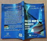 Viata dupa moarte. Puterea dovezilor. Editura For You, 2007 - Deepak Chopra