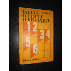 E. ROGAI - TABELE SI FORMULE MATEMATICE 1983, cartonata, lipsa cotor, vezi foto