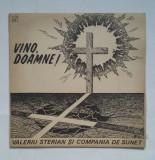 LP VINO , DOAMNE! VALERIU STERIAN SI COMPANIA DE SUNET, VINIL