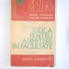 Fizica pentru admitere in facultate - Vol 1 - Mihail Atanasiu, Victor Dobrota