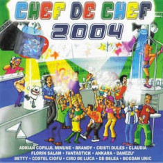 CD Chef De Chef 2004, original, manele