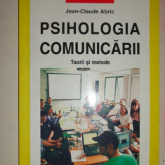 Psihologia comunicarii / teorii si metode 203pag/an 2002 - Jean Claude Abric