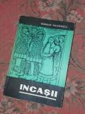 Incasii - ROMULUS VULCANESCU T 12 /13