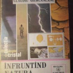 INFRUNTAND NATURA DEZLANTUITA - CLAUDIU GIURCANEANU
