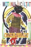 Caseta Charles Perrault – Motanul Încălțat / Scufița Roșie,muzica pentru copii