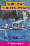 Caseta Who Pays The Ferryman, originala